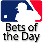 MLB Bets of the Day – August 29th, 2015